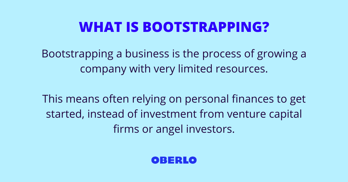 WHAT IS BOOTSTRAPPING?