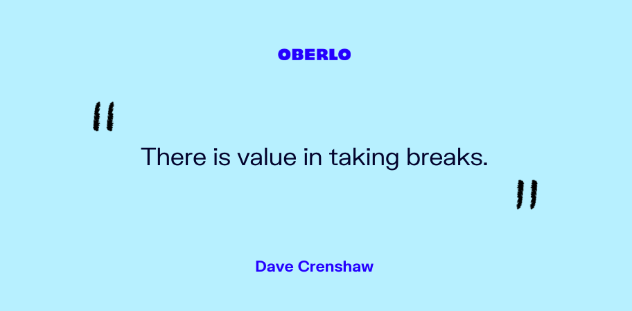 Dave Crenshaw on the value of taking breaks