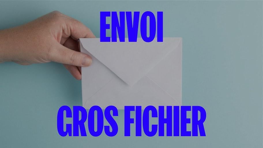 Envoi gros fichier