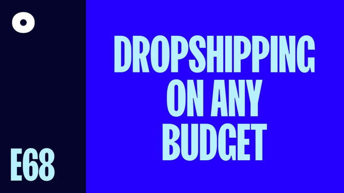 Dropshipping on Any Budget
