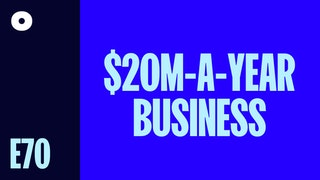 From side hustle to a $20M-a-year business podcast image header