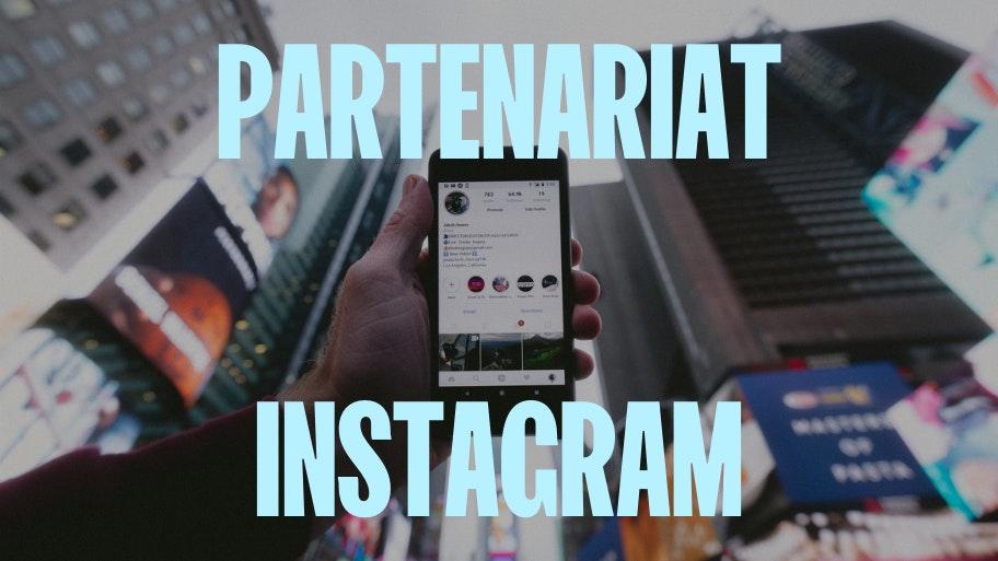 Comment faire des partenariats sur instagram