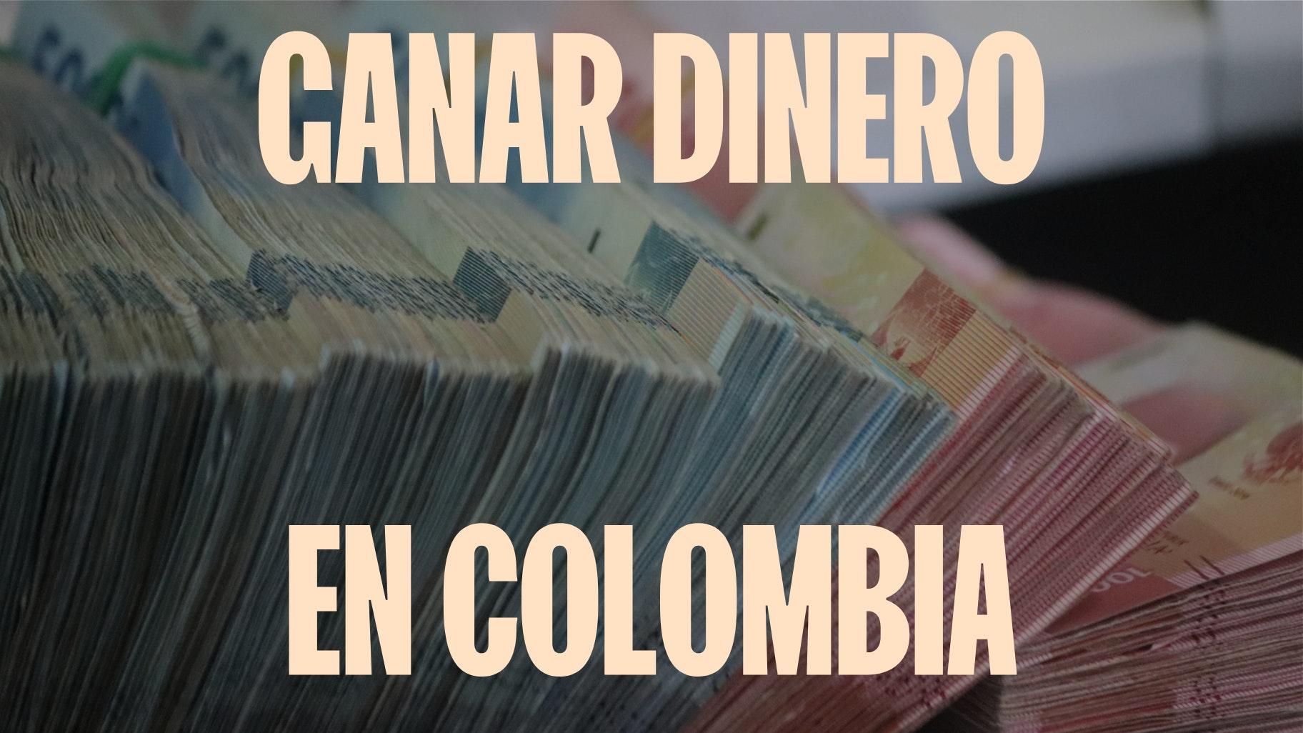 como ganar dinero en colombia
