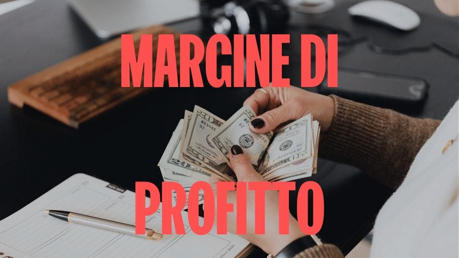 MARGINE DI PROFITTO