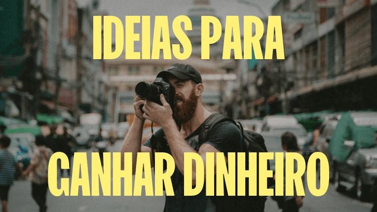 11 ideias para ganhar dinheiro