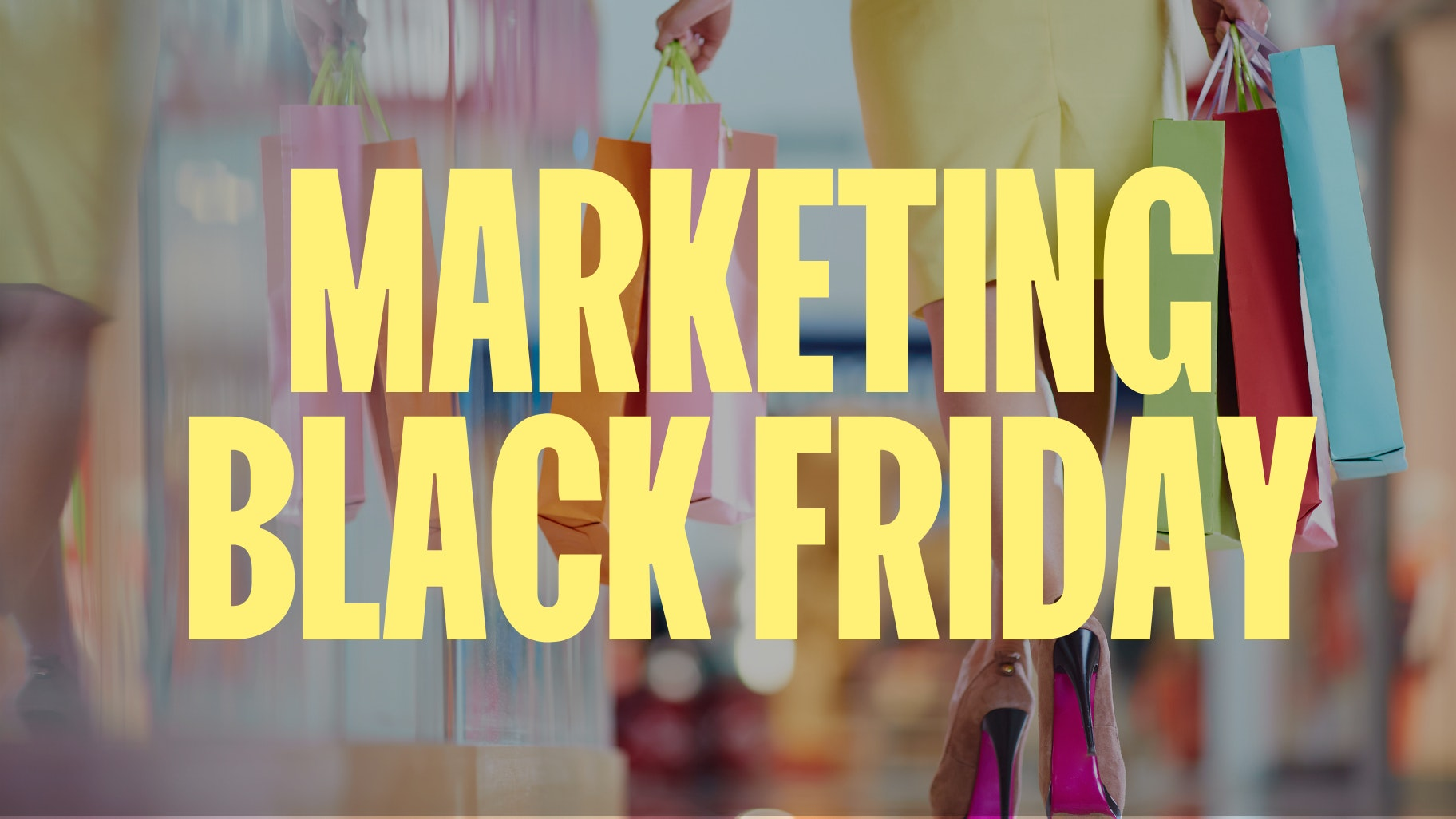 Promociones e ideas de marketing en Black Friday